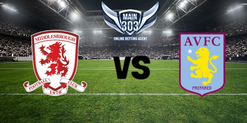 Prediksi Pertandingan MIDDLESBROUGH VS ASTON VILLA Piala Dun