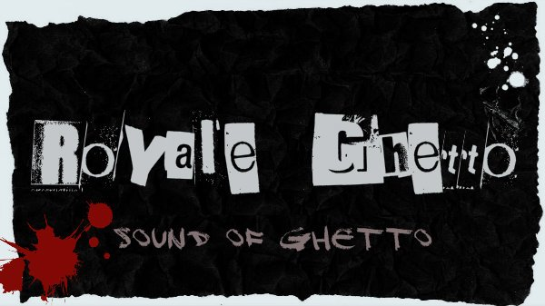 Royale Ghetto