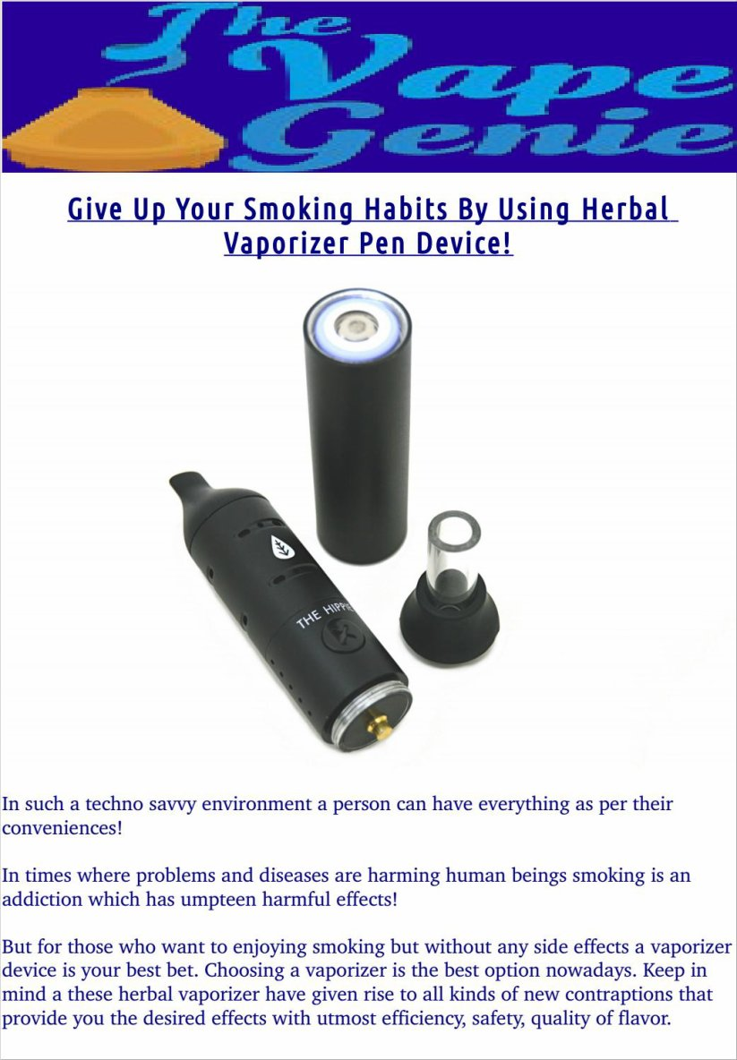 Give up your smoking habits by using herbal vaporizer pen device!
