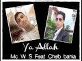 Mc Ws Feat Cheb Bahia -   Ya Allah   - 2011