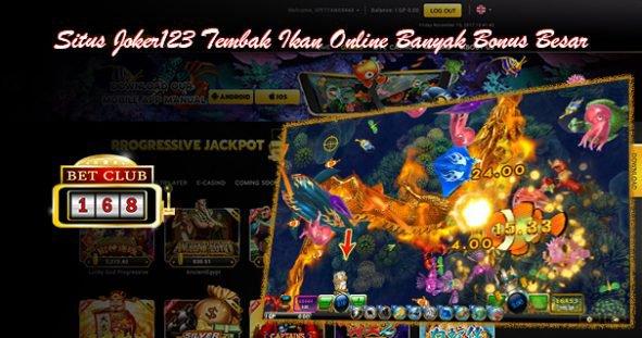 Situs Joker123 Tembak Ikan Online Banyak Bonus Besar