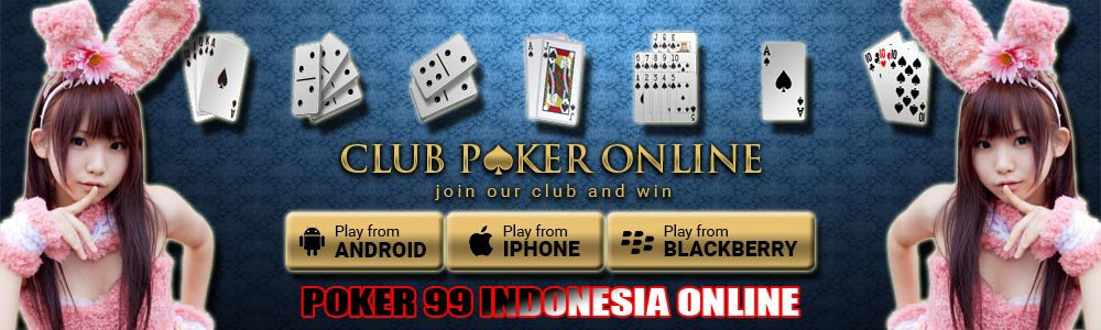 Poker 99 Indonesia Online: Poker 99 Online Indonesia