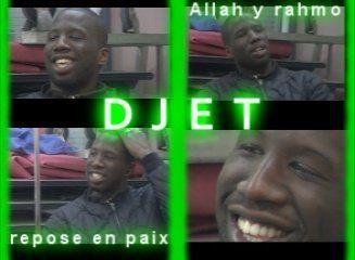 R.I.P Djet !!!
