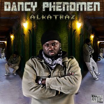 "Dancy Phenomen : 1er Album ""ALKATRAZ"""