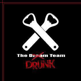 the drunk team yeah .........