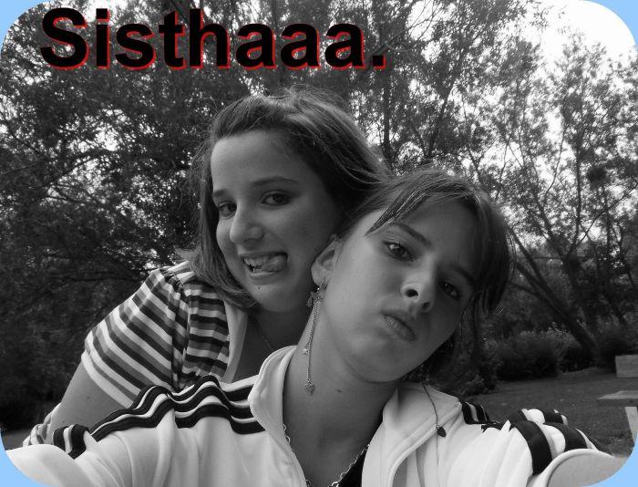 Moi & la Sisthaa ♥