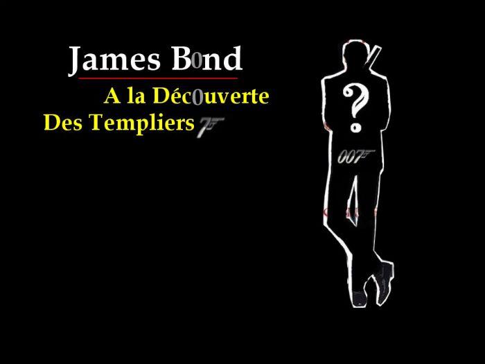 James Bond - A La Découverte Des Templiers (prochainement)