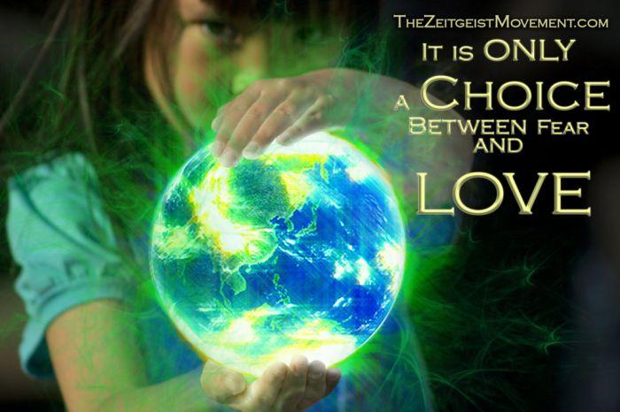 C'est seulement un choix entre la Peur et l'Amour !