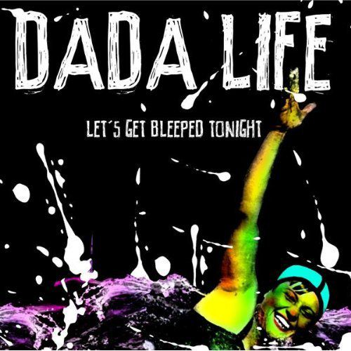 Dada Life - Let's Get Bleeped Tonight (Tiësto Remix)