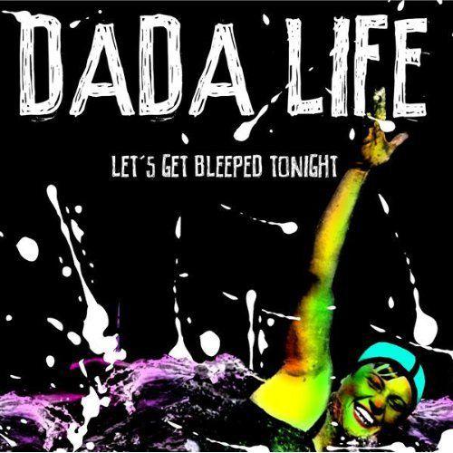 Dada Life - Let's Get Bleeped Tonight (Tiësto Remix)