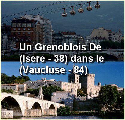 Grenoble et vaucluse