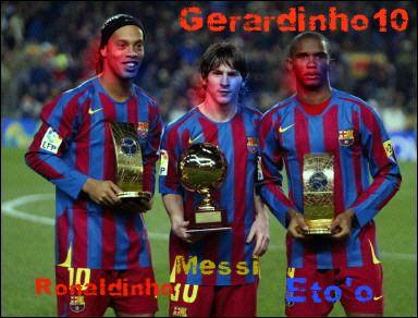 Etoo, Messi, Ronaldinho