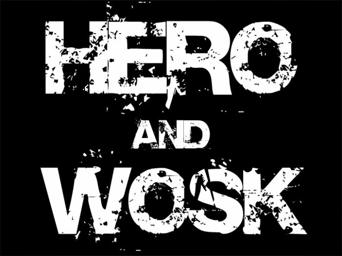 HERO AND WOSK