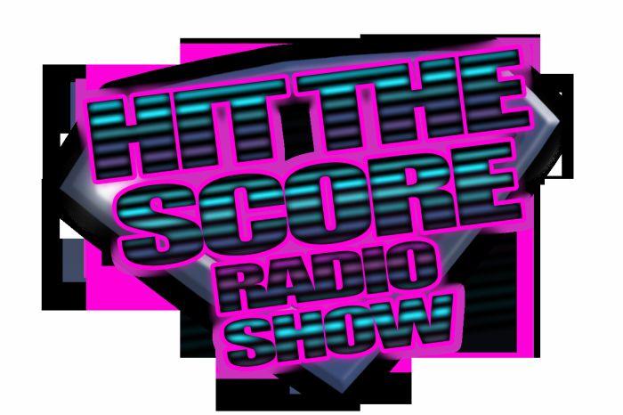 HIT THE SCORE Radio Show