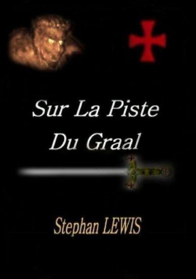 Sur la Piste du Graal - Stephan LEWIS -