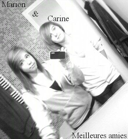 Marion & Carine : Meilleure amie. <3