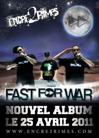 Encre2rimes Fast For War Nouvel Album 25 Avril 2011