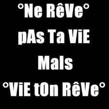 VIE TES REVES