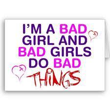 IAM BAD GIRL