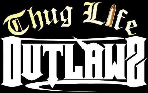 """""""Thug life baby"""" !Outlaws :p"""