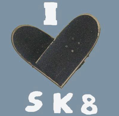i love sk8