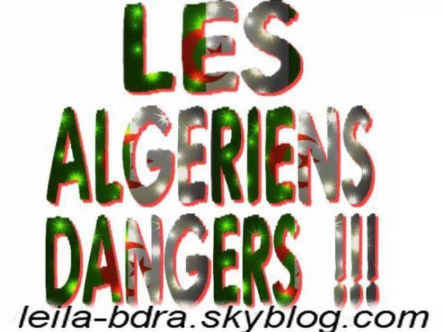 les algerien danger!
