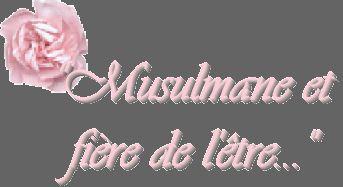 MUSLIMA JUSQU`A LA DERNiiERE GO0UTTE DE MON SANG !!!