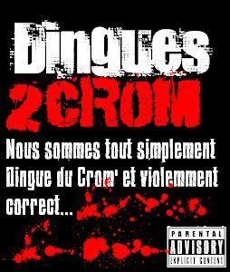 Dingues 2 Crom' (D2C)