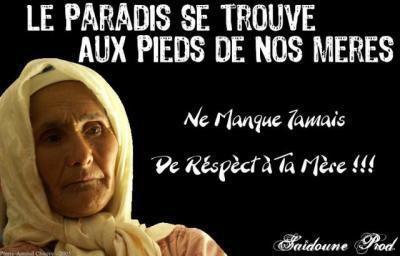 LE PARADIS ET AUX  PIEDS DE NOS MERES RESPECTON-LES