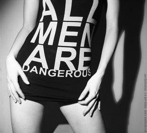 All men are dangerous