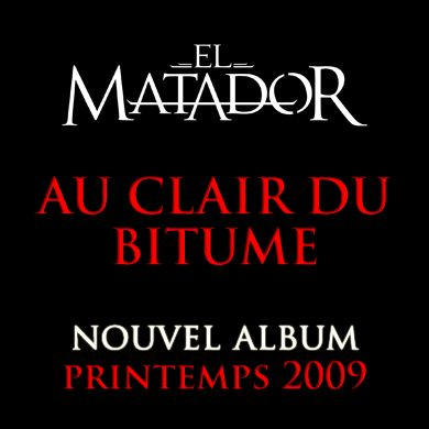 EL MATADOR NOUVELLE ALBUM AU PRINTEMPS 2009