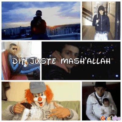 DIT JUSTE MASHALLAH