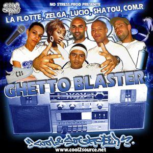 """""""GHETTO BLASTER"""" LA FLOTTE & LE C2S"""