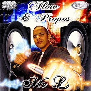 """""""FLOW & PROPOS"""" MR L"""