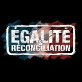 Egalite et Réconciliation!  ANTI SYSTEME!