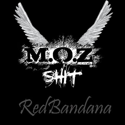 moz shit from red bandana braaaaaaaaaa!!!