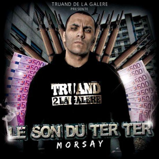 """morsay """" truand2  la galère"""