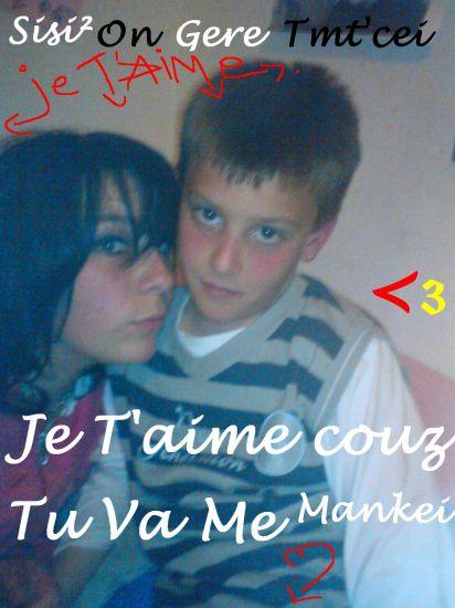 moi && mon couz d'amour tu pe mm pa test ns 2 !! =p