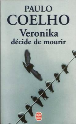"""""""Véronika décide de mourir"""" Paulo COELHO"""